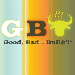 The Good, Bad, or Bull$#*! Podcast